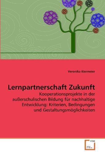 Lernpartnerschaft Zukunft: Kooperationsprojekte in der außerschulischen Bildung für nachhaltige ...