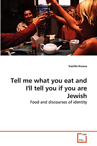 9783639264494: Tell me what you eat and I'll tell you if you are Jewish: Food and discourses of identity