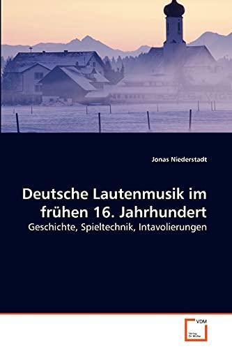 Deutsche Lautenmusik Im Fr Hen 16. Jahrhundert: Jonas Niederstadt