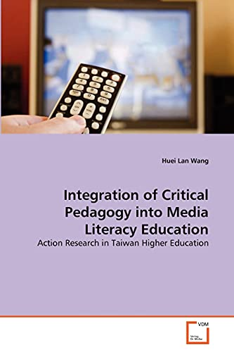 9783639264883: Integration of Critical Pedagogy into Media Literacy Education: Action Research in Taiwan Higher Education