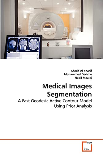 9783639265477: Medical Images Segmentation Using WGAC Technique: A Fast Geodesic Active Contour Model Using Prior Analysis and Wavelets