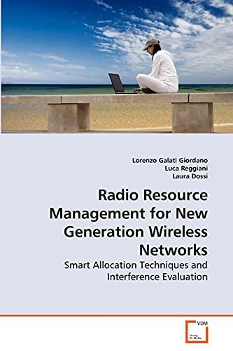 Radio Resource Management for New Generation Wireless Networks: Lorenzo Galati Giordano
