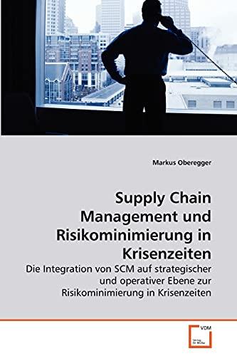 Supply Chain Management und Risikominimierung in Krisenzeiten: Markus Oberegger
