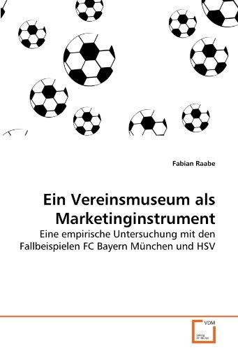 Ein Vereinsmuseum als Marketinginstrument: Fabian Raabe