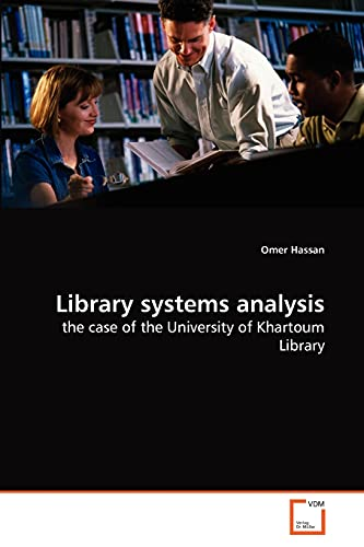 9783639266351: Library systems analysis: the case of the University of Khartoum Library