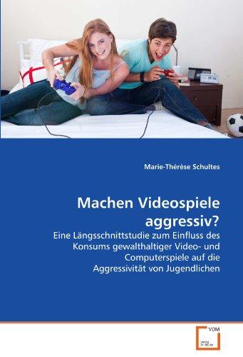 9783639266788: Machen Videospiele aggressiv?: Eine Längsschnittstudie zum Einfluss des Konsums gewalthaltiger Video- und Computerspiele auf die Aggressivität von Jugendlichen
