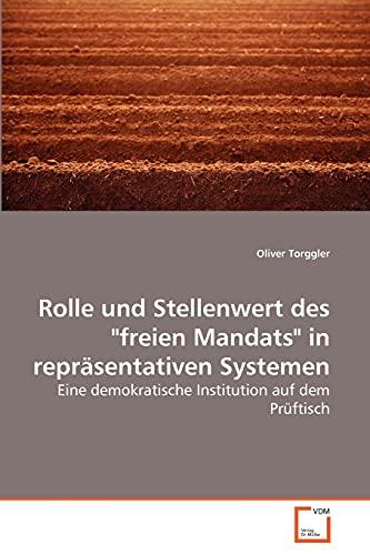 """Rolle und Stellenwert des """"freien Mandats"""" in repräsentativen Systemen: Eine ..."""