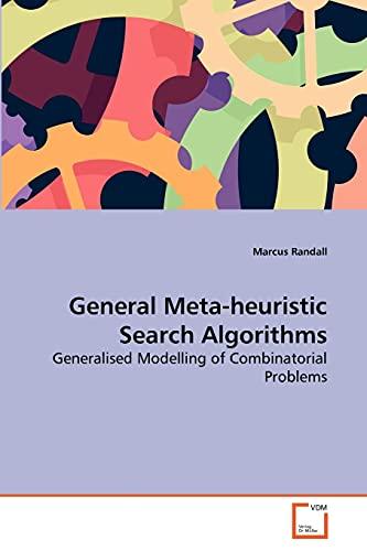 9783639267686: General Meta-heuristic Search Algorithms: Generalised Modelling of Combinatorial Problems