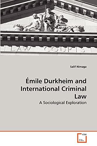 9783639267938: Émile Durkheim and International Criminal Law: A Sociological Exploration