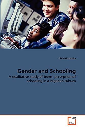 Gender and Schooling: A qualitative study of teens' perception of schooling in a Nigerian ...
