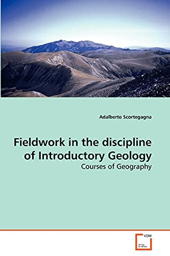 9783639269239: Fieldwork in the discipline of Introductory Geology: Courses of Geography