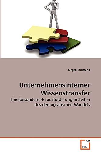 9783639269482: Unternehmensinterner Wissenstransfer: Eine besondere Herausforderung in Zeiten des demografischen Wandels (German Edition)