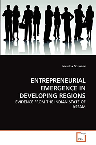 9783639270532: ENTREPRENEURIAL EMERGENCE IN DEVELOPING REGIONS: EVIDENCE FROM THE INDIAN STATE OF ASSAM