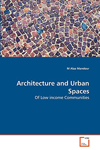 9783639270556: Architecture and Urban Spaces: Of Low income Communities