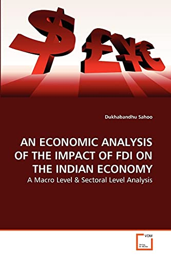 An Economic Analysis of the Impact of FDI on the Indian Economy: Dukhabandhu Sahoo