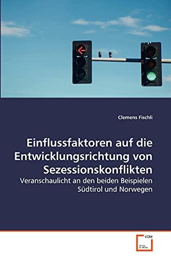 9783639270860: Einflussfaktoren auf die Entwicklungsrichtung von Sezessionskonflikten