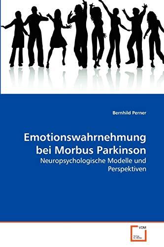 Emotionswahrnehmung Bei Morbus Parkinson: Bernhild Perner
