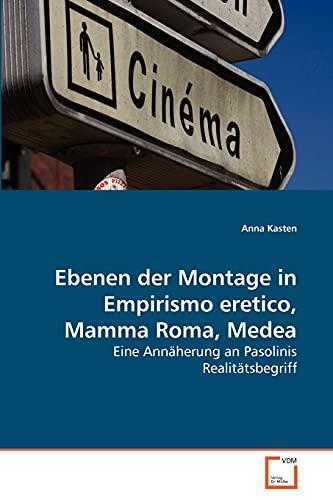 9783639271232: Ebenen der Montage in Empirismo eretico, Mamma Roma, Medea: Eine Annäherung an Pasolinis Realitätsbegriff (German Edition)