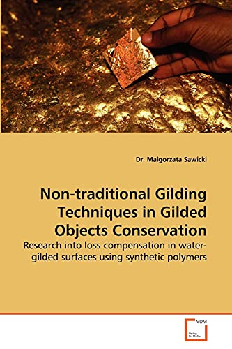 Non-Traditional Gilding Techniques in Gilded Objects Conservation: Malgorzata Sawicki