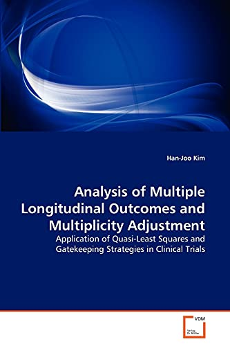 9783639271409: Analysis of Multiple Longitudinal Outcomes and Multiplicity Adjustment: Application of Quasi-Least Squares and Gatekeeping Strategies in Clinical Trials