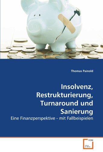 Insolvenz, Restrukturierung, Turnaround und Sanierung: Thomas Painold