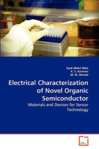 Electrical Characterization of Novel Organic Semiconductor: Moiz, Syed Abdul