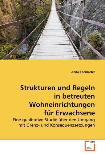 Strukturen und Regeln in betreuten Wohneinrichtungen fr: Eberharter, Anita