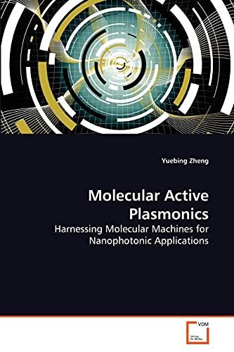 9783639271751: Molecular Active Plasmonics: Harnessing Molecular Machines for Nanophotonic Applications