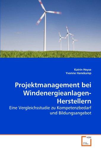 Projektmanagement bei Windenergieanlagen-Herstellern - Heyse, Katrin|Hanekamp, Yvonne