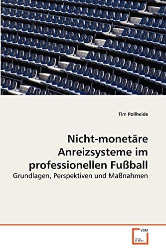 9783639271935: Nicht-monetäre Anreizsysteme im professionellen Fußball