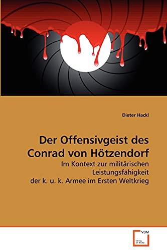 Der Offensivgeist des Conrad von Hötzendorf: Dieter Hackl
