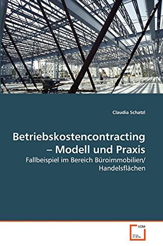 Betriebskostencontracting - Modell und Praxis: Claudia Schatzl