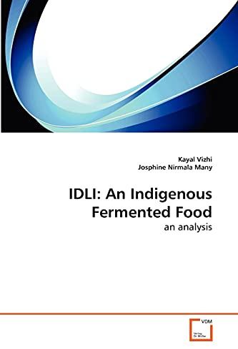 9783639272253: IDLI: An Indigenous Fermented Food: an analysis