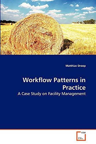Work Ow Patterns in Practice: Matthias Droop (author)