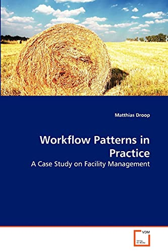 9783639272338: Work?ow Patterns in Practice: A Case Study on Facility Management