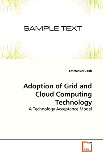 9783639272635: Adoption of Grid and Cloud Computing Technology: A Technology Acceptance Model