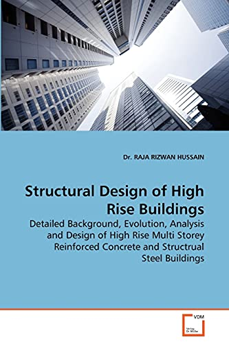 Structural Design of High Rise Buildings: Detailed Background, Evolution, Analysis and Design of ...