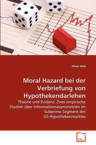 Moral Hazard Bei Der Verbriefung Von Hypothekendarlehen: Oliver Wild