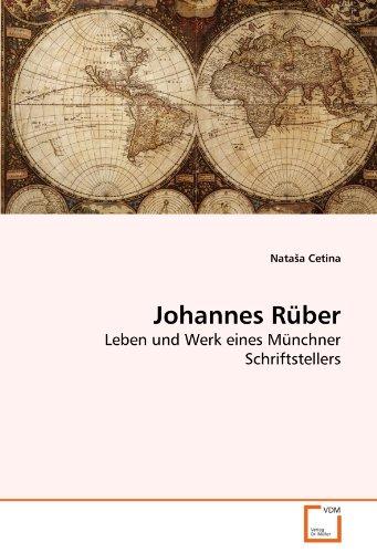 9783639273090: Johannes Rüber: Leben und Werk eines Münchner Schriftstellers