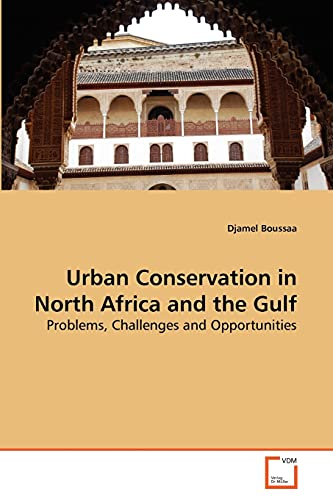 Urban Conservation in North Africa and the Gulf: Djamel Boussaa