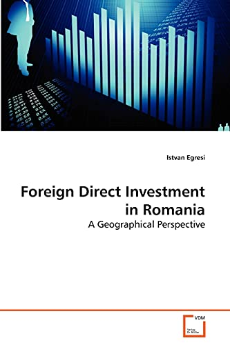 9783639273670: Foreign Direct Investment in Romania: A Geographical Perspective