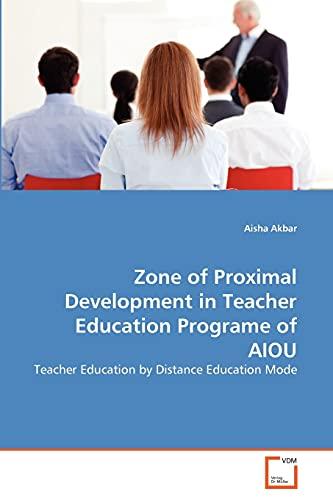 Zone of Proximal Development in Teacher Education Programe of Aiou: Aisha Akbar