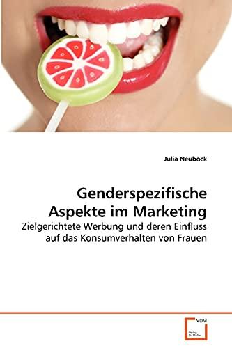 Genderspezifische Aspekte Im Marketing: Julia Neub� ck