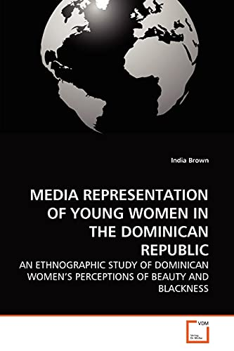 MEDIA REPRESENTATION OF YOUNG WOMEN IN THE DOMINICAN REPUBLIC - India Brown