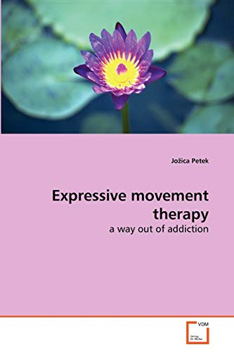 9783639273946: Expressive movement therapy: a way out of addiction