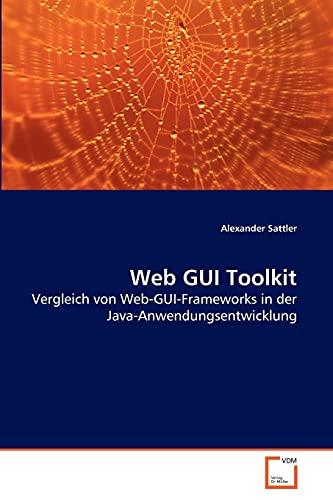 9783639274059: Web GUI Toolkit: Vergleich von Web-GUI-Frameworks in der Java-Anwendungsentwicklung (German Edition)