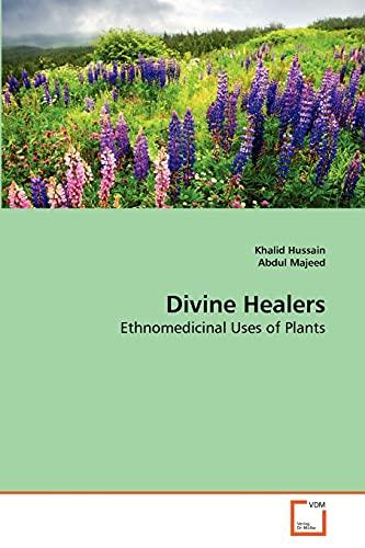 Divine Healers: Ethnomedicinal Uses of Plants: Khalid Hussain