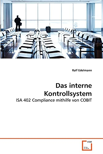 Das interne Kontrollsystem - Edelmann, Ralf