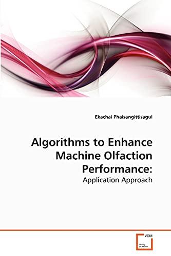 9783639274332: Algorithms to Enhance Machine Olfaction Performance:: Application Approach