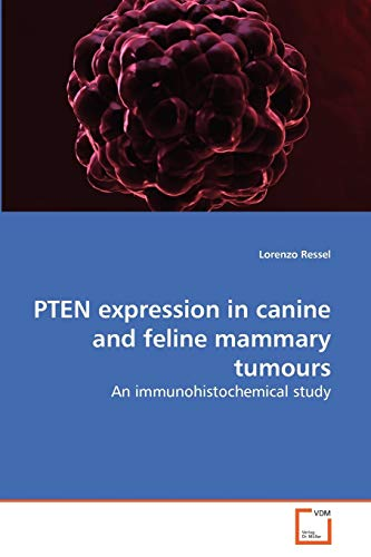 9783639274578: PTEN expression in canine and feline mammary tumours: An immunohistochemical study